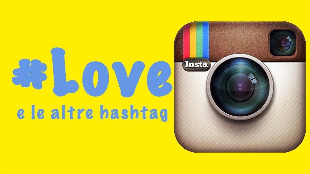 Aumenta i Followers su Instagram con le Hashtag più popolari